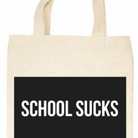 School Sucks Tote Bag