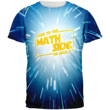 PEAPGQ9 Come to the Math Side We have Pi All Over Mens T Shirt