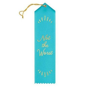 Not the Worst Award Ribbon in Teal