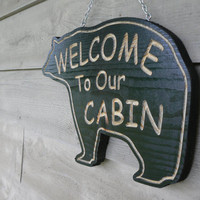 Welcome To Our Cabin - This is a Bear Shaped Sign.Great for Cabins-Camping-Home Decor-Gift-RV-Welcome To Our Home - Bear Sign