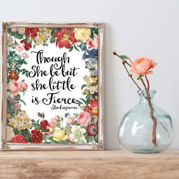 Though She Be But Little, She is Fierce nursery print shakespeare quote little girl nursery fierce quote watercolor florals INSTANT DOWNLOAD