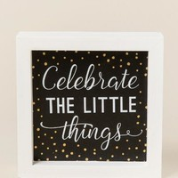 Celebrate The Little Things Framed Box Sign