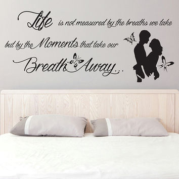 Vinyl Wall Decal Quotes Life is not Measured By The Breathes We Take / Inspirational Text Sticker / Romantic Love DIY + Free Decal Gift