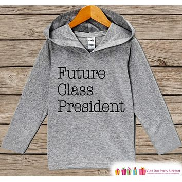 Back to School Outfit - Kids School Outfit - Future Class President - Kids Hipster Top - Kids Hoodie - Kids School Outfit for Girls or Boys