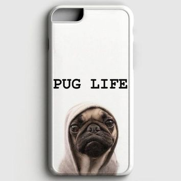 Funny Pug Life iPhone 7 Case