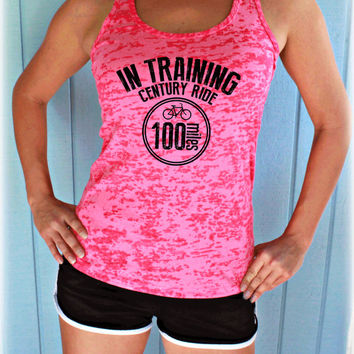 In Training 100 Mile Century Bike Ride Bike Tank Top. Cute Womens Workout Clothing. Gym Motivation. Bicycle Shirt. Bike Race Shirt