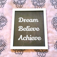 Dream Believe Achieve quote 8.5 x 11 inch wall art print poster for bedroom, dorm room, or home decor