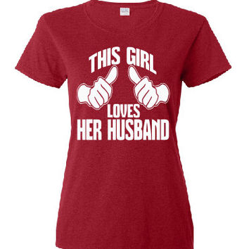 This Girl loves Her Husband, screen printed custom t shirt.  White printed design on a garnet colored shirt.  100% pre shrunk cotton.