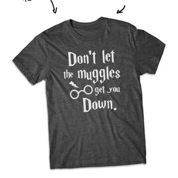 Don't let the Muggles get you down Harry potter shirt short Sleeve tshirt