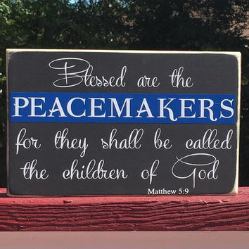Thin Blue Line, Blessed are the Peacemakers, Police, Family, Police Sign, Police Gift, Police Officer, Cop Gift, Police Decor, We see you