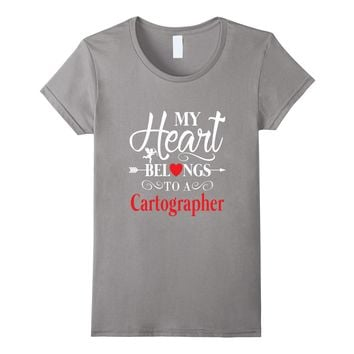 Funny Cartographer Shirt For Valentine's Day Gift 2018