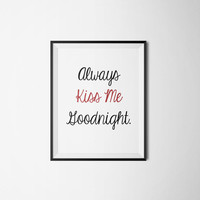 Always Kiss Me Goodnight, Print Quotes, Bedroom Decor, Love Quote Print, Kiss Me, Printable Wall Art, Red and Black, DIY Anniversary Gift