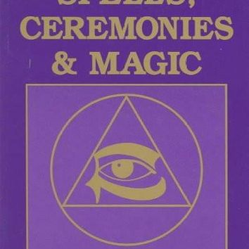 The Complete Book of Spells, Ceremonies and Magic (Llewellyns Sourcebook Series)