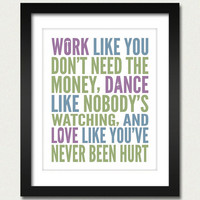 Inspirational Quotes / Work Like You Don't Need by happylandings