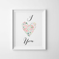 I love you print, valentines decor, wall art, printable, valentines day, gifts for him, romantic art, gifts for her, I love you printable