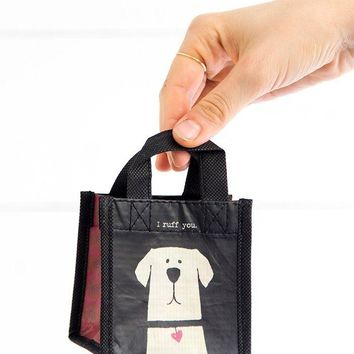 I Ruff You Tiny Recycled Bag