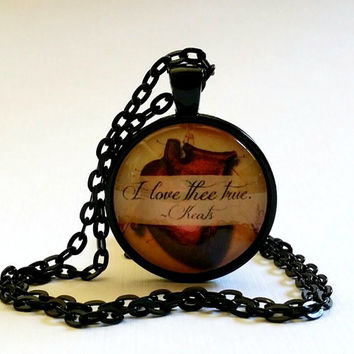 Keats Quote | I Love Thee True | Anatomical Heart | Glass Necklace | Pendant | Cuff Bracelet | Goth | Gothic Love | Poetry | I Love You