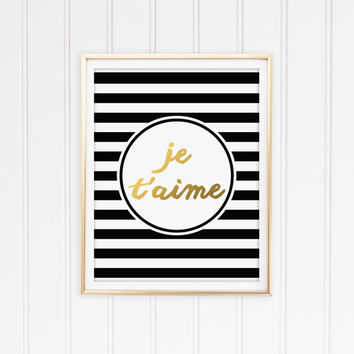 Je T'aime French Saying Typography Art Print. Faux Gold Foil Print. Chic Home Decor. Black and White Stripes. Love Quote. I Love you Quote.