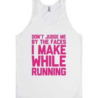 Don't Judge me When I Run-Unisex White Tank
