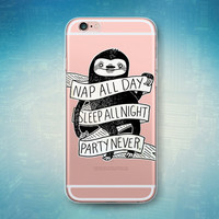 Sloth Nap All Day Sleep All Night Party Never Fun See Through Clear Transparent Rubber Case for iPhone 6S Plus, 6 Plus, 6s, 6, 5s, 5, 5c, SE