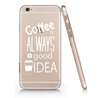 """""""Coffee Is Always A Good Idea"""" Quotes Slim Iphone 6 6S Case, Text Clear Iphone 6 6S Hard Cover Case For Apple Iphone 6/6S -Emerishop (LA160.6sl)"""