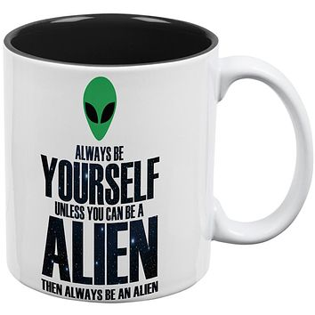 Always Be Yourself Alien All Over Coffee Mug