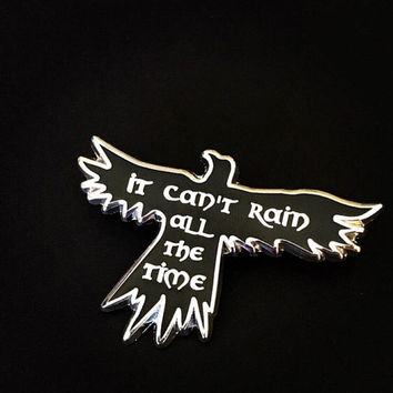 "The Crow - Eric Draven - ""It can't rain all the time"" - 2"" Hard Enamel Pin - Silver Plating - Lapel Pin, Badge, Flair, Halloween"