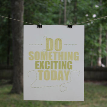 Do Something Exciting Today  Wall Decor / by SweetAndSaltyDesigns