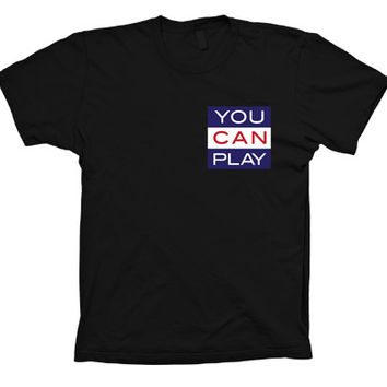 You Can Play Movement T-shirt