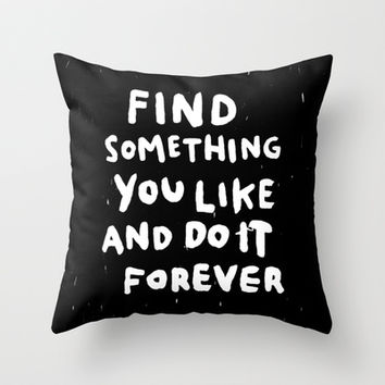 Find Something you like Throw Pillow by WEAREYAWN