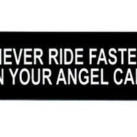 Motorcycle Helmet Sticker - Never Ride Faster Than Your Angel Can Fly