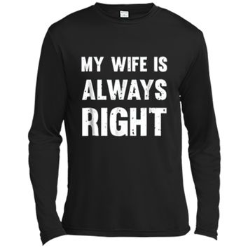 My Wife Is Always Right Funny  for Good Husbands Long Sleeve Moisture Absorbing Shirt