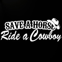 Save A Horse Ride A Cowboy Funny Country Vinyl Decal Car Styling Sticker Bumper Car Truck Window Graphics Jdm