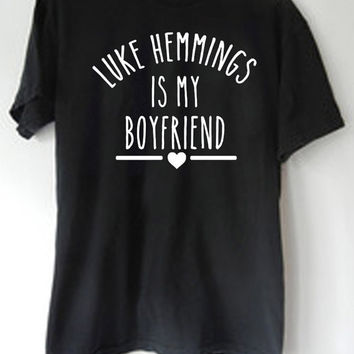LontongBalap Design T-shirt luke hemmings Is My Boyfriend