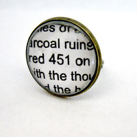 Fahrenheit 451 Quotes Book Page Jewelry Ring Ray Bradbury Upcycled Altered Book Art Jewelry Classic Literature for Book Lover