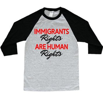 Immigrants' Rights Are Human Rights -- Unisex Long-Sleeve