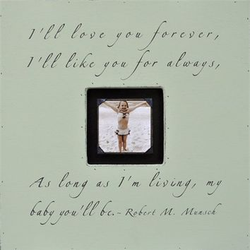 I'll Love You Forever Square Picture Frame