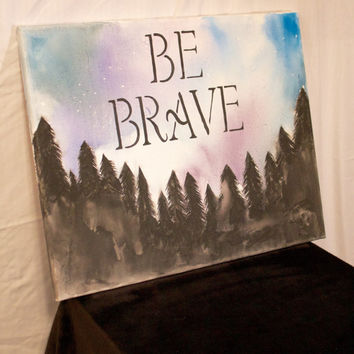 Be Brave Painting