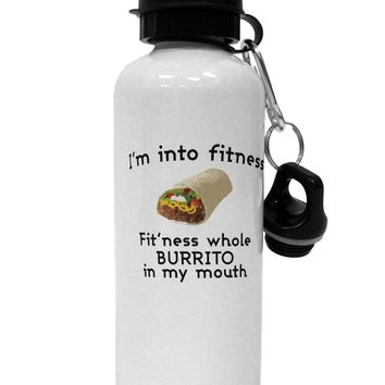I'm Into Fitness Burrito Funny Aluminum 600ml Water Bottle by TooLoud