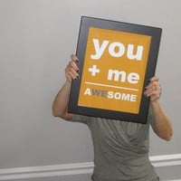 You Plus Me Equals Awesome, Awesome Print, Wedding Print,  Best Friend Print, 11x14 Print, Orange, Grey, Gray, Custom Color