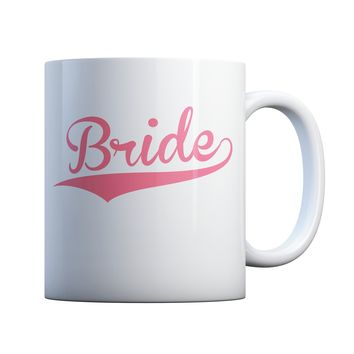 Bride 11 oz Coffee Mug Ceramic Coffee and Tea Cup