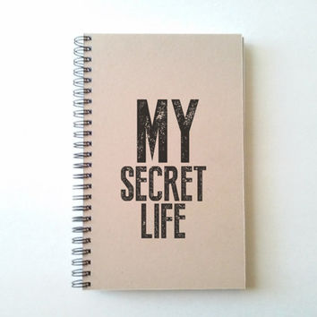 MY SECRET LIFE, kraft journal, wire bound notebook, diary, jotter, sketchbook, notepad, typography, handmade, lined or blank, gift