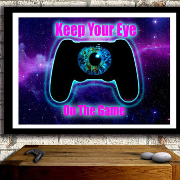 PS4, Playstation Twitcher Gaming poster, Keep Your Eye on the GAME, X BOX, Gamer, Geekery, Wall Art