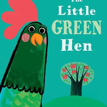 The Little Green Hen by Alison Murray