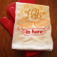It's getting hot in here embroidered floursack hand towel / dish towel