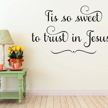 Tis So Sweet To Trust In Jesus Wall Quote