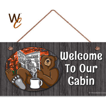 "Welcome To Our Cabin Sign, Rustic Decor, Bear Drinking Coffee and Reading Newspaper, Weatherproof, 5"" x 10"" Sign, Cabin Decor, Made To Order"
