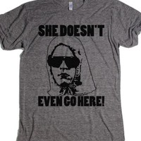 She Doesn't Even Go Here-Unisex Athletic Grey T-Shirt