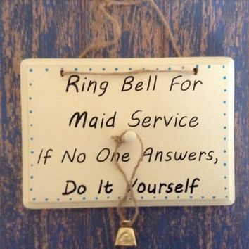 Funny Gift For Mom, Wood Maid Service Sign, Ring Bell For Maid Service, If No One Answers Do It Yourself, Hanging Wall Art, Funny Wood Sign