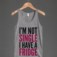 I'M NOT SINGLE I HAVE A FRIDGE TANK TOP (IDB512351)